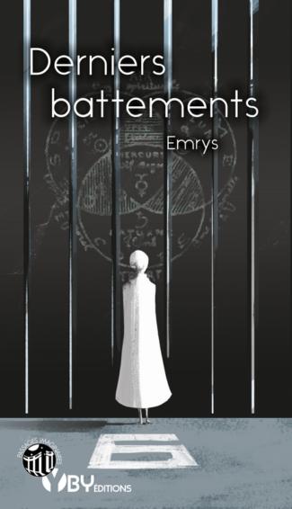 """Couverture de """"Derniers battements"""", par Emrys, dessin de Radioactive Taiga, YBY Éditions."""