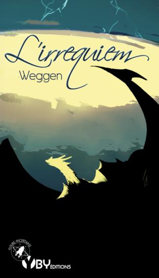 """Couverture de """"L'irrequiem"""", par Weggen, dessin de Clays, YBY Éditions."""