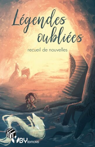 """Couverture de """"Légendes oubliées"""", recueil de nouvelles thématique, dessin de Valuiss, YBY Éditions."""