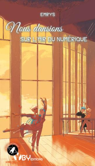 """Couverture de """"Nous dansions sur l'air du numérique"""", par Emrys, dessin de Hunted-Hunter, YBY Éditions."""